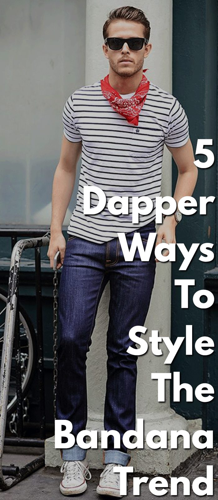 5 Dapper Ways To Style The Bandana Trend.