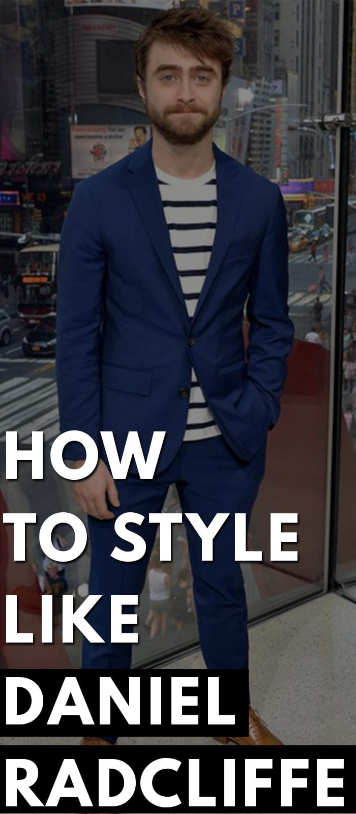 How To Style Like Daniel Radcliffe.