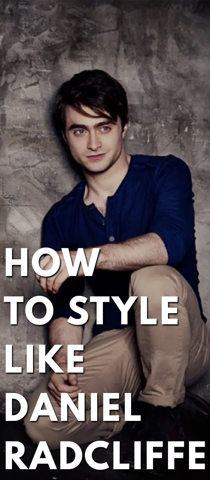 How To Style Like Daniel Radcliffe!