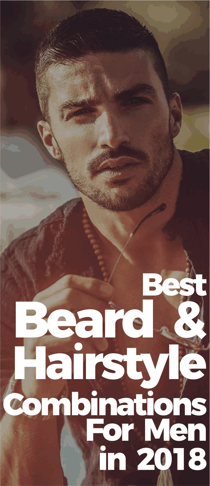 10 Perfect Beard & Hairstyle Combinations To Choose From