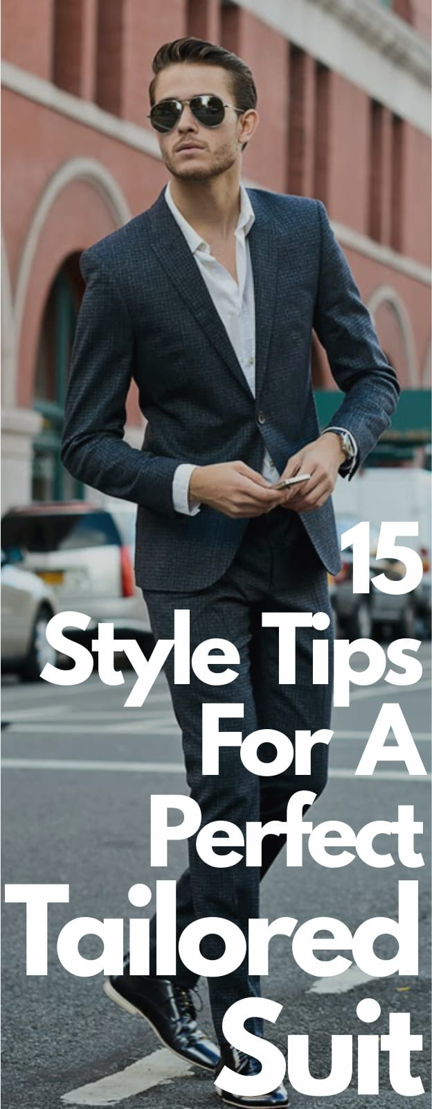 15 Style Tips For A Perfect Tailored Suit