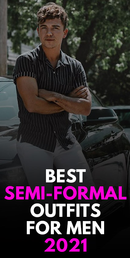 Best Semi Formal Outfits for men 2021
