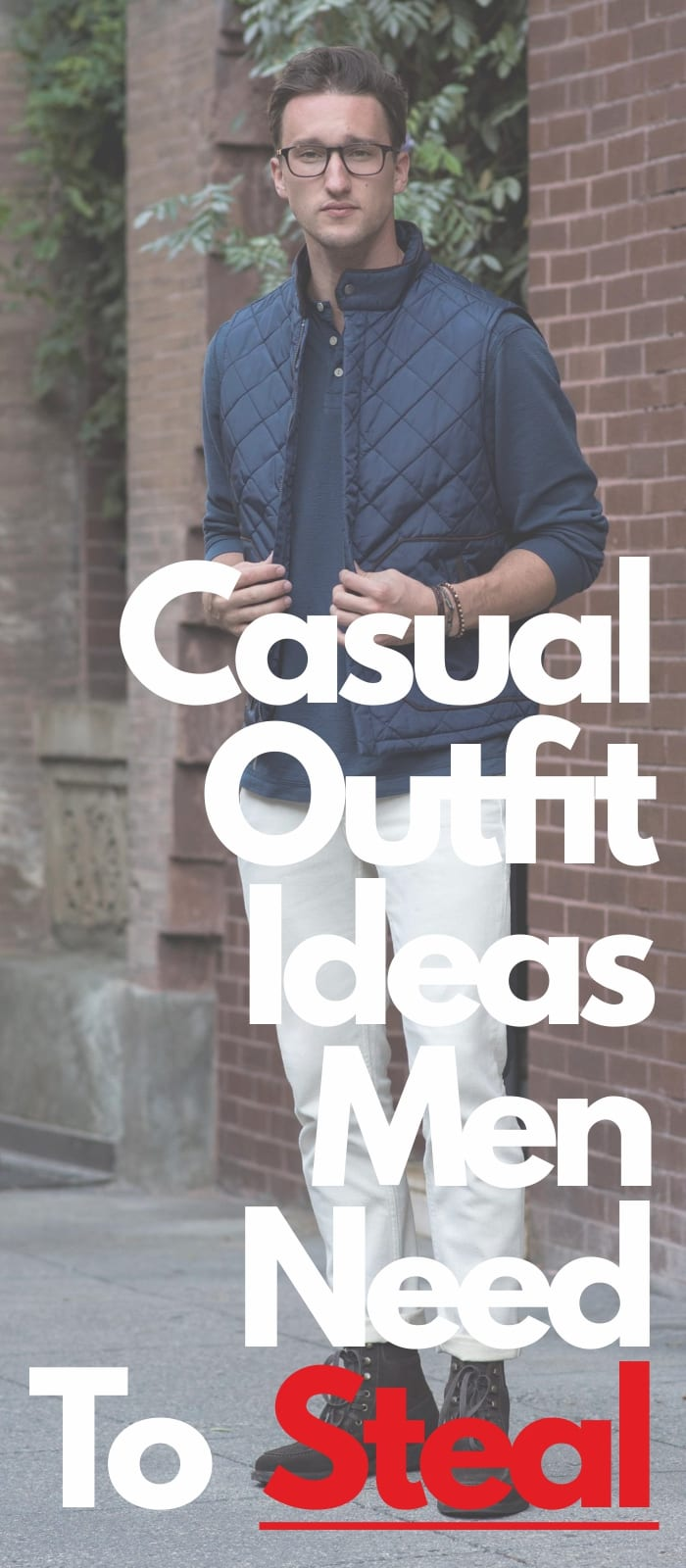 Casual Outfit Ideas Men Need To Steal