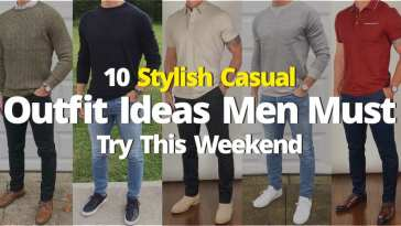 10 Stylish Casual Outfit Ideas Men Must Try This Weekend