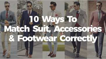 10 Ways To Match Suit, Accessories & Footwear Correctly