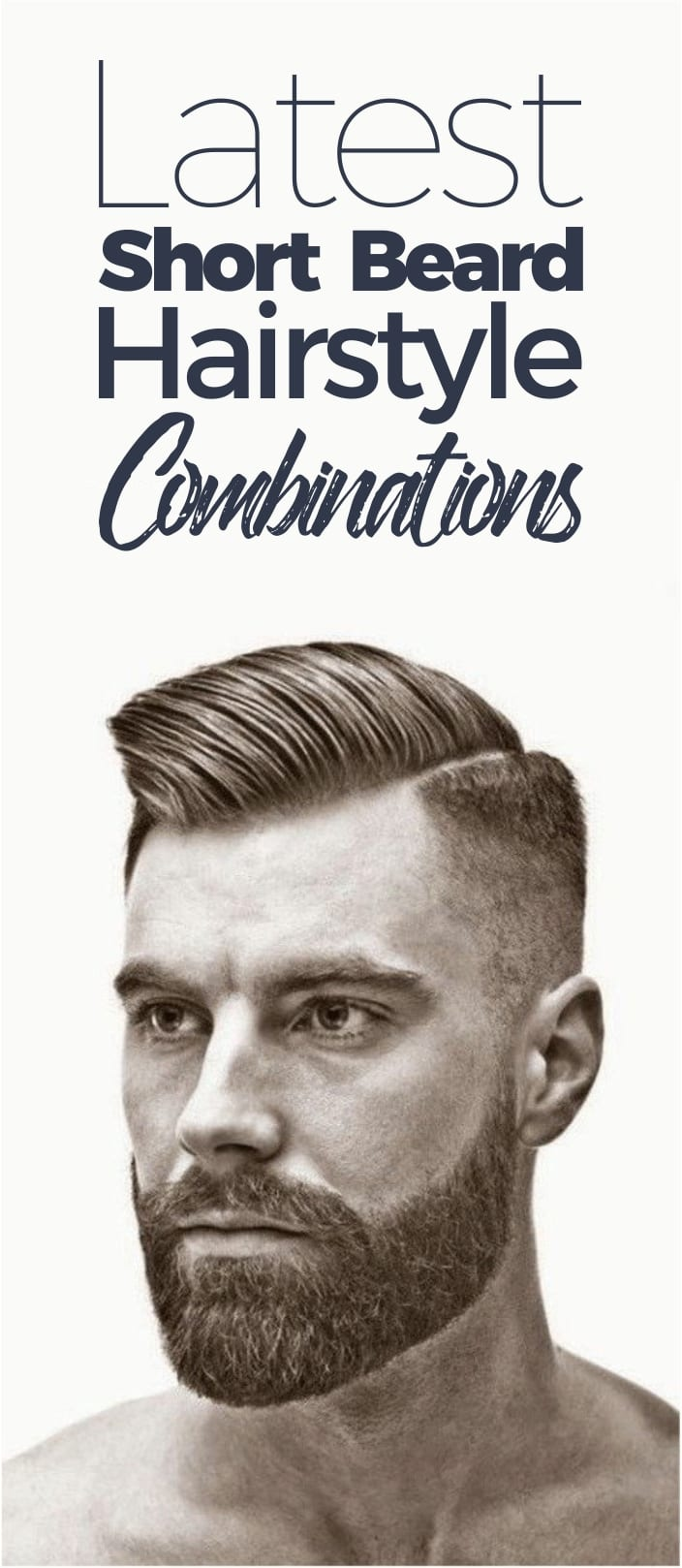 latest short beard and hairstyle combination for men in 2019 2018