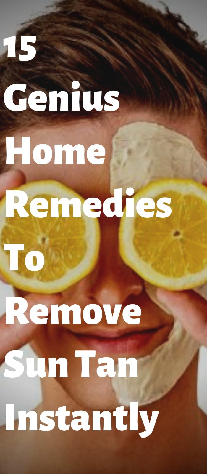15 Genius Home Remedies To Remove Sun Tan Instantly