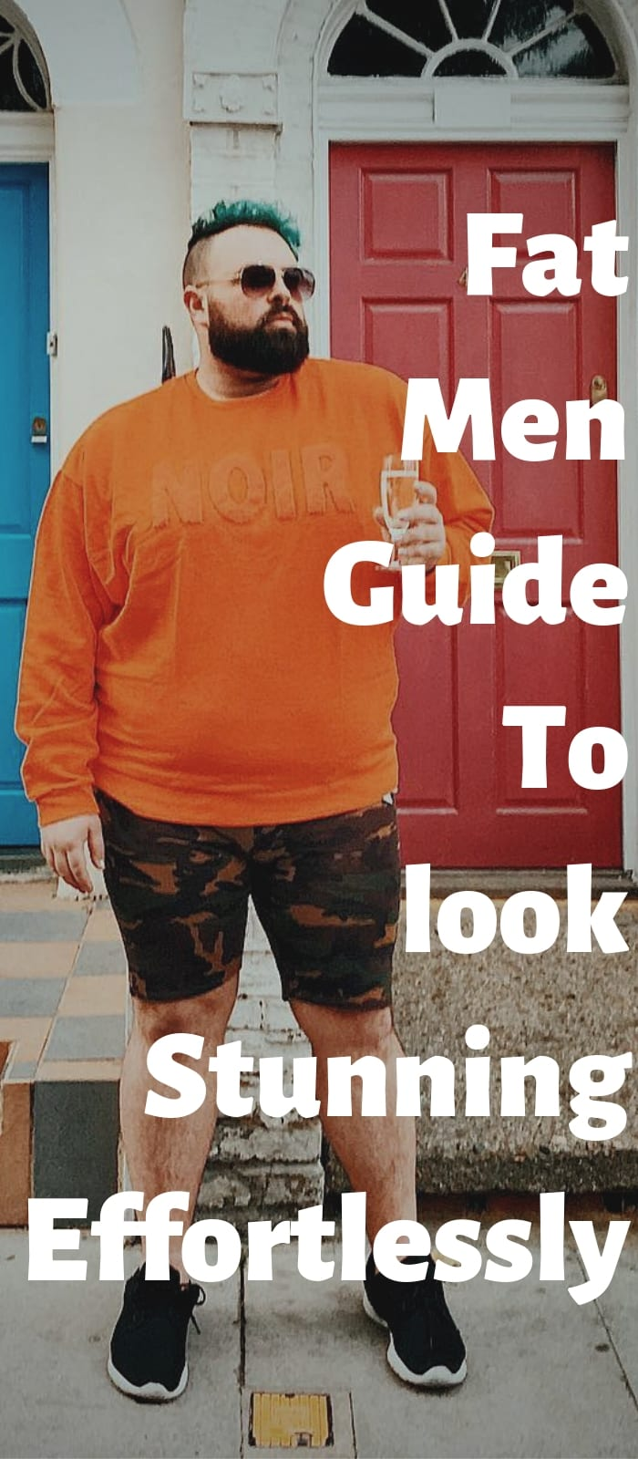 Fat Men Guide To look Stunning Effortlessly!