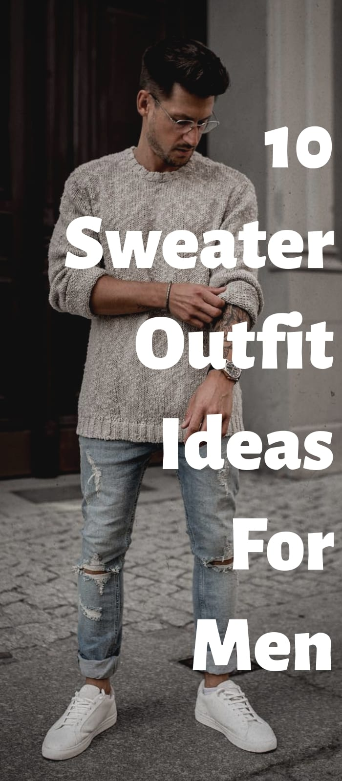 10 Sweater Outfit Ideas For Men!