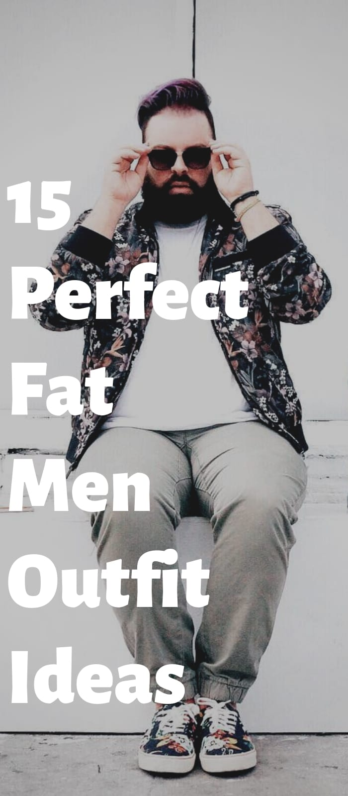 15 Perfect Fat Men Outfit Ideas