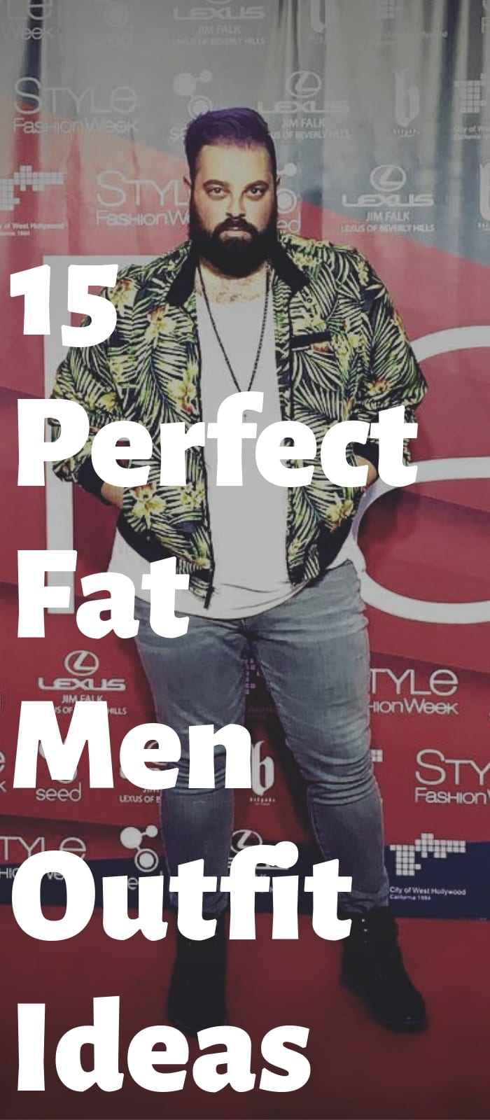 15 Perfect Fat Men Outfit Ideas!