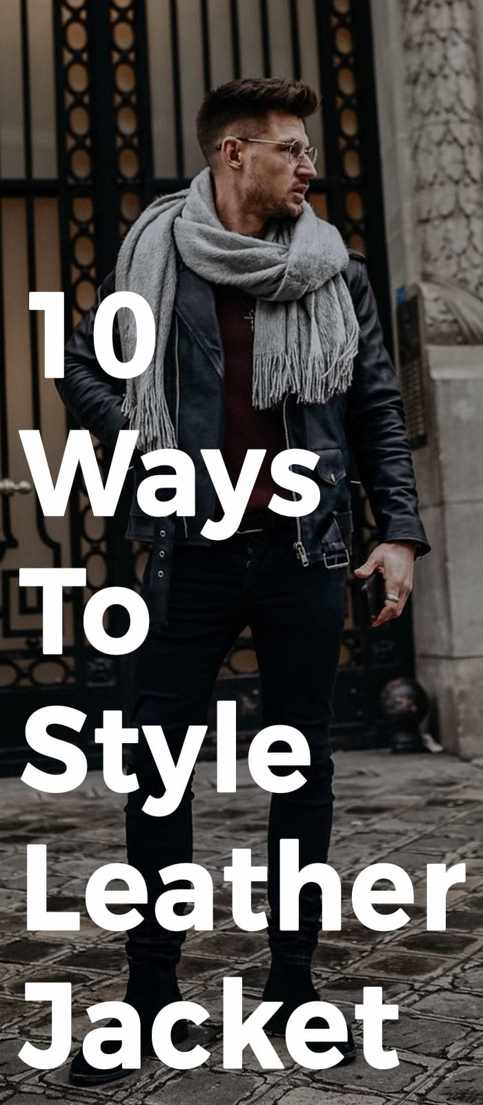 10 Ways To Style Leather Jacket