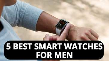 5 Best Smart Watches For Men