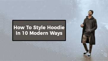 How To Style Hoodie In 10 Modern Ways
