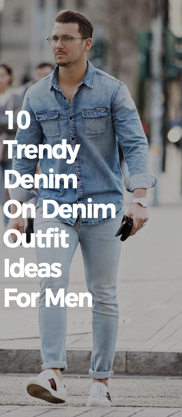 10 Trendy Denim On Denim Outfit Ideas For Men