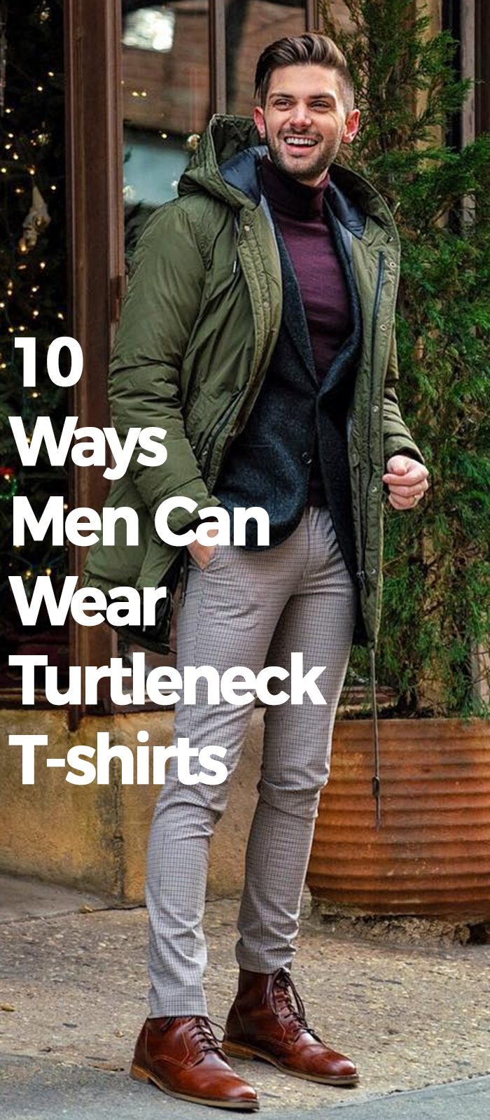 10 Ways Men Can Wear Turtleneck T-shirts!