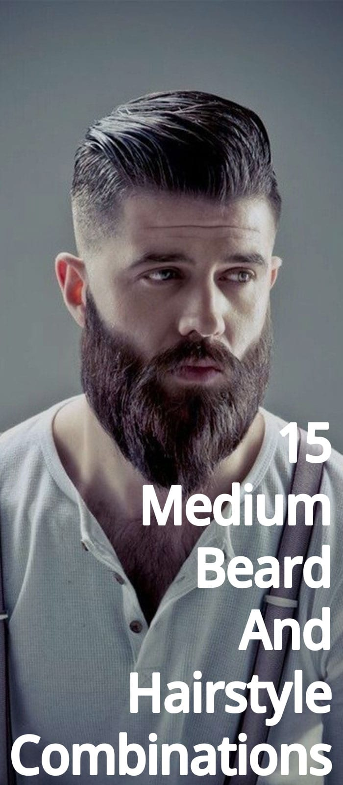 15 Medium Beard And Hairstyle Combinations Men Should Opt For.