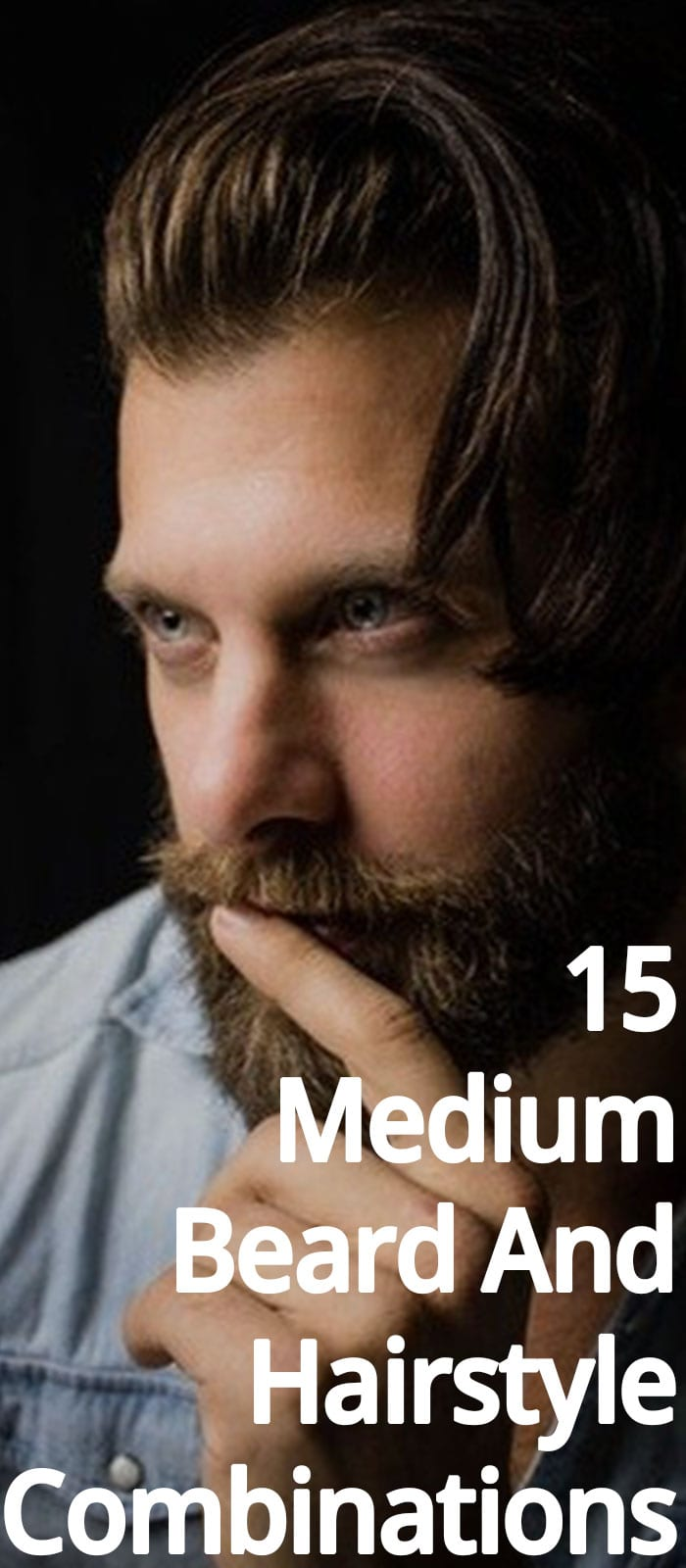 15 Medium Beard And Hairstyle Combinations.