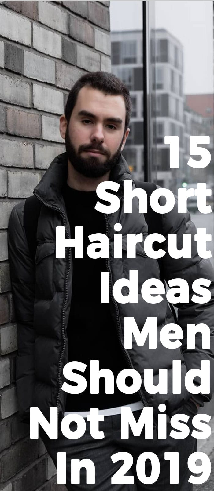 15 Short Haircut For Men To Look Better In 2019!