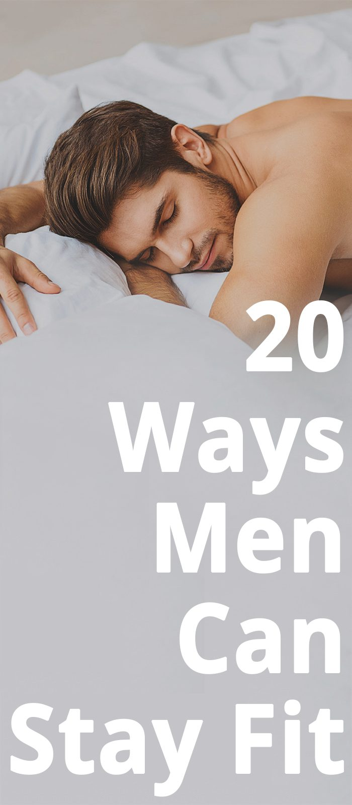 20 Ways Men Can Stay Fit!