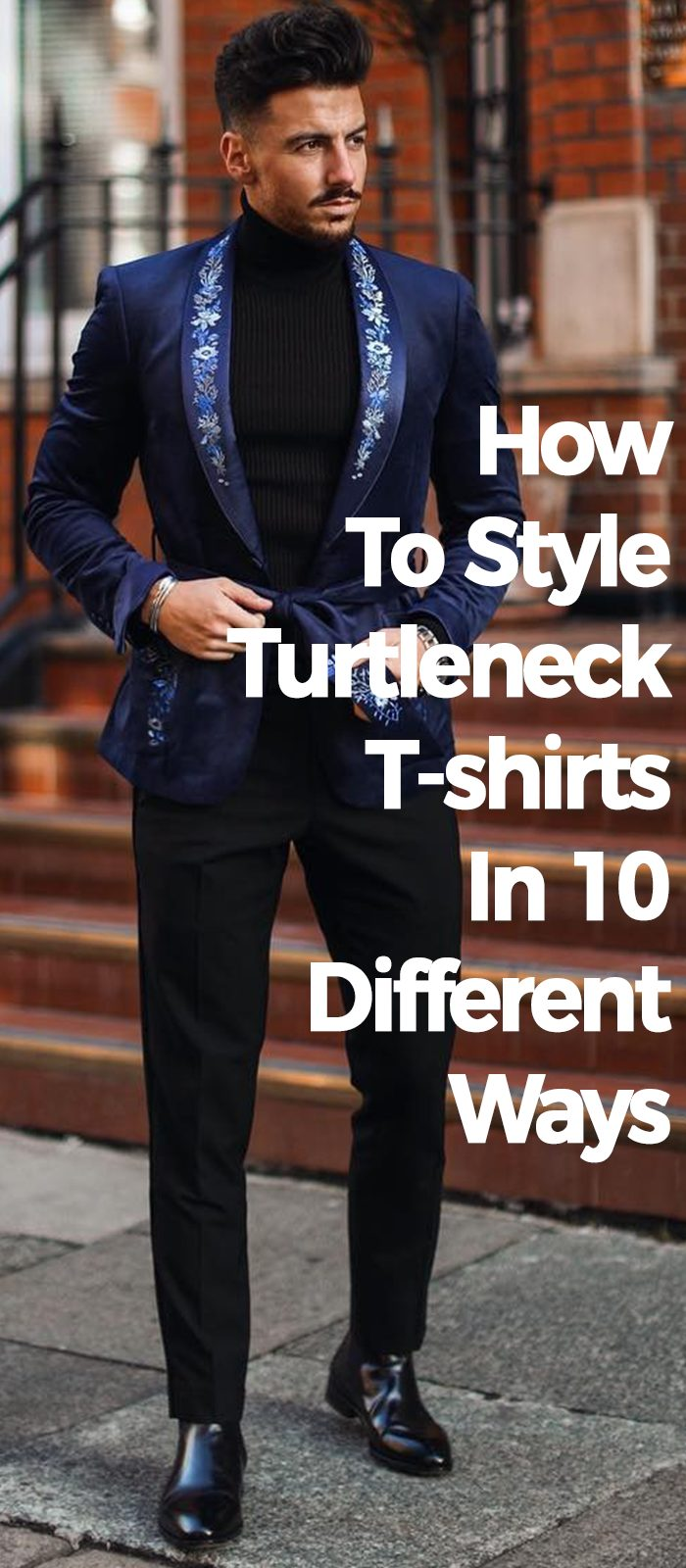 How To Style Turtleneck T-shirts In 10 Different Ways.
