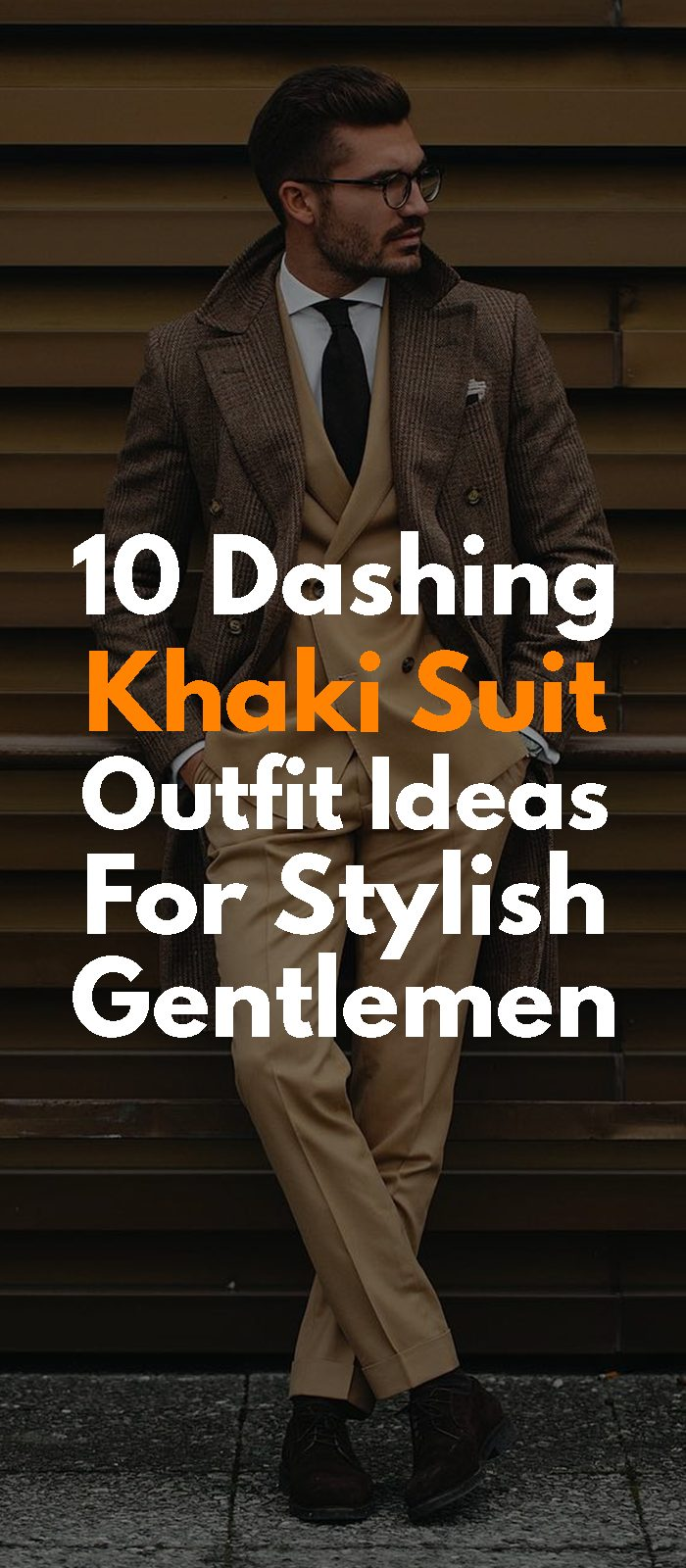10 Dashing Khaki Suit Outfit Ideas For Stylish Gentlemen
