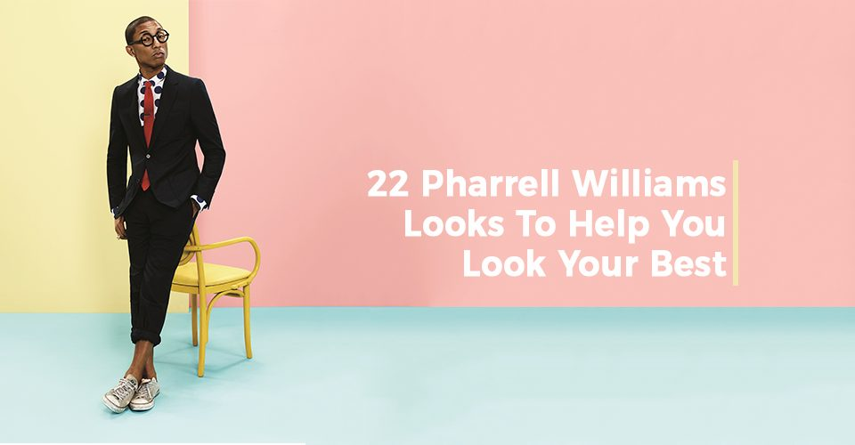 22 Pharrell Williams Looks To Help You Look Your Best!