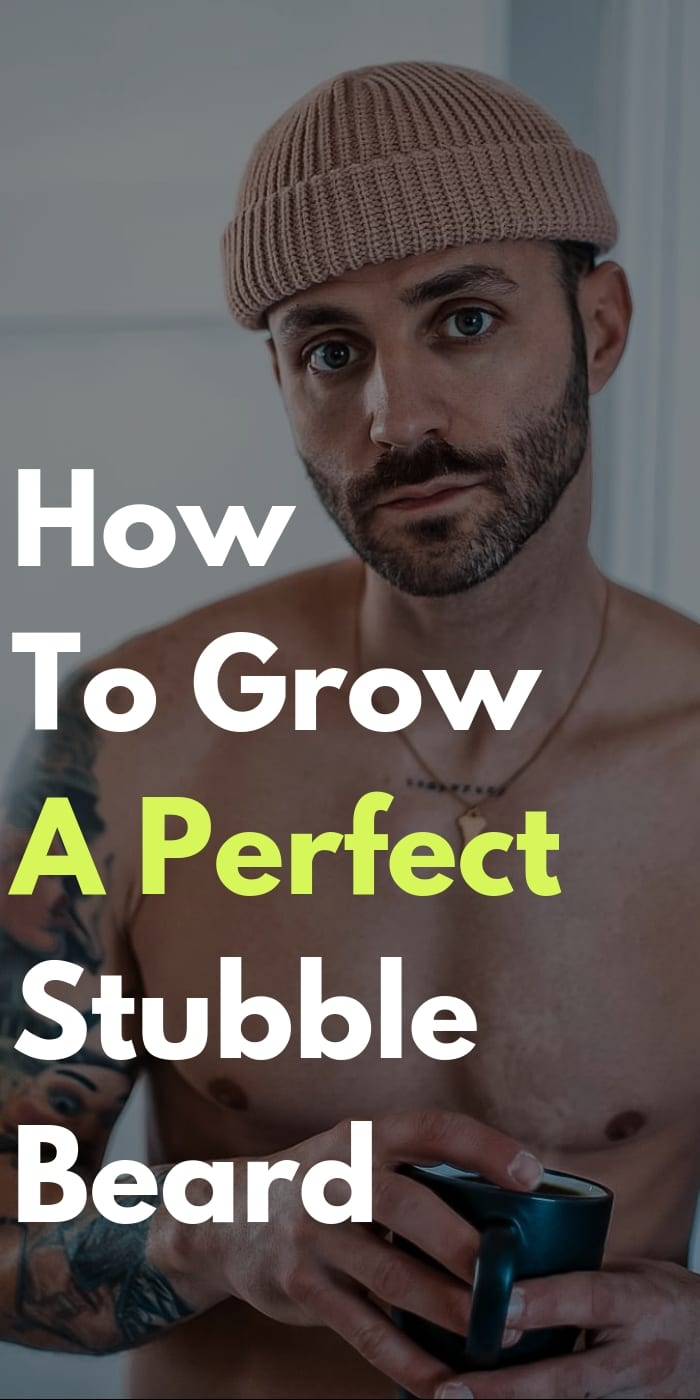 How To Grow A Perfect Stubble Beard