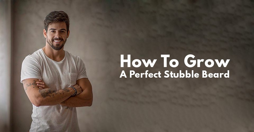 Stubble Beard Grooming Guide For Men