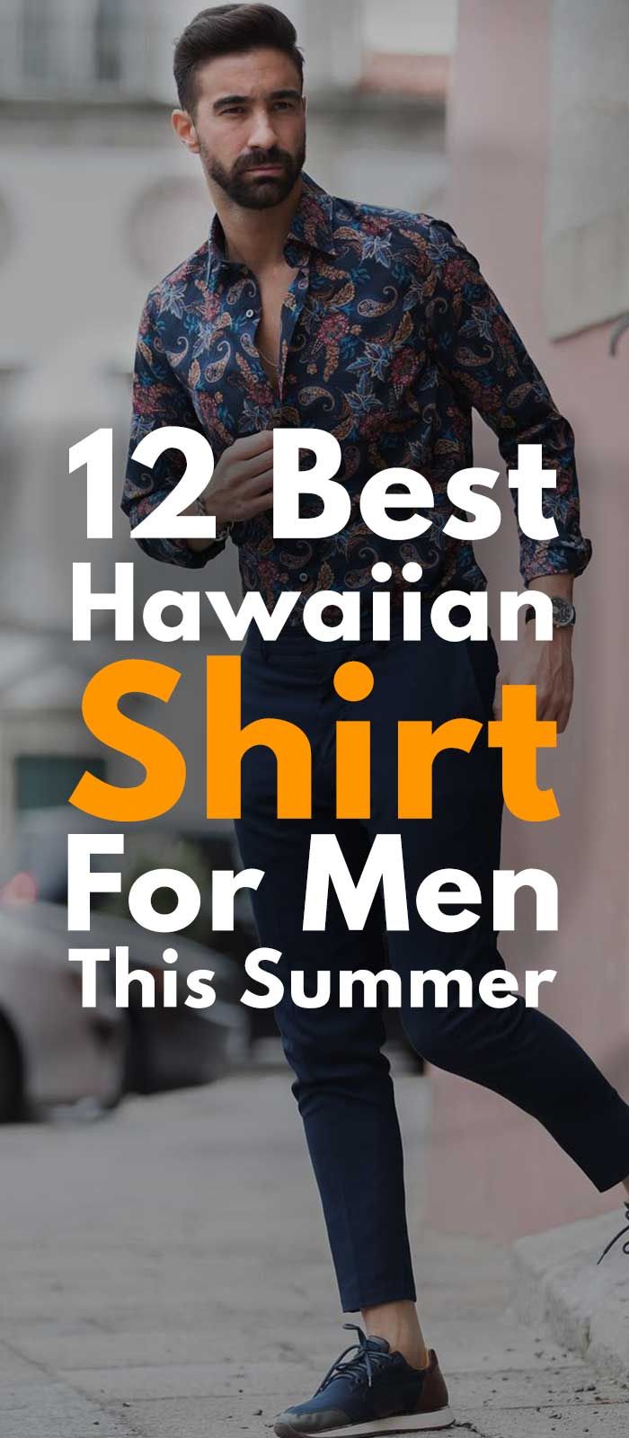 12 Best Hawaiian Shirt For Men This Summer
