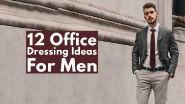 12 Office Dressing Ideas For Men!