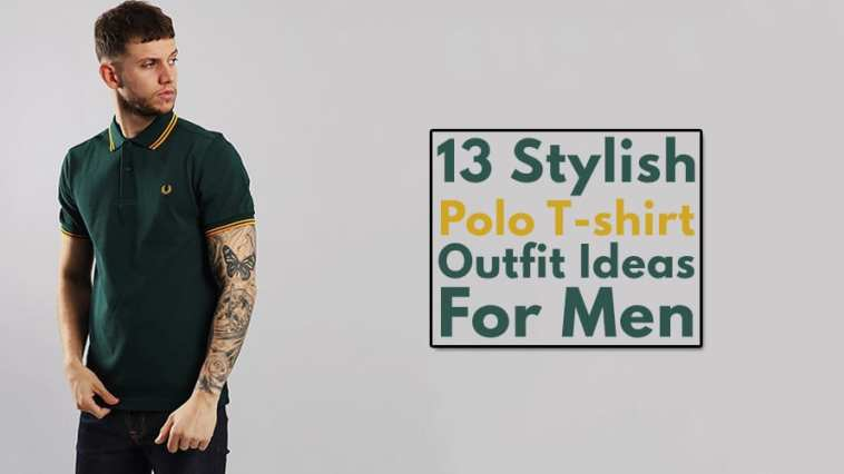 13 Dope Polo T-shirt Outfit Ideas Men Should Copy.