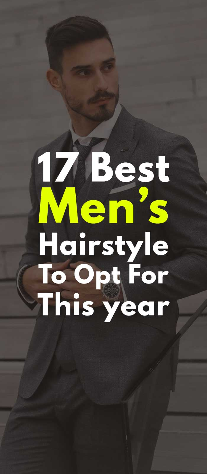 17 Best Men's Hairstyle To Opt For This year