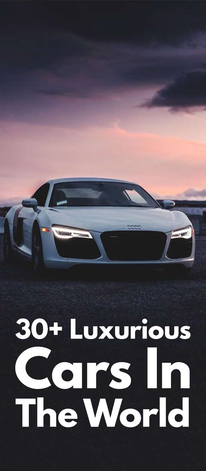 30+ Luxurious Cars In The World