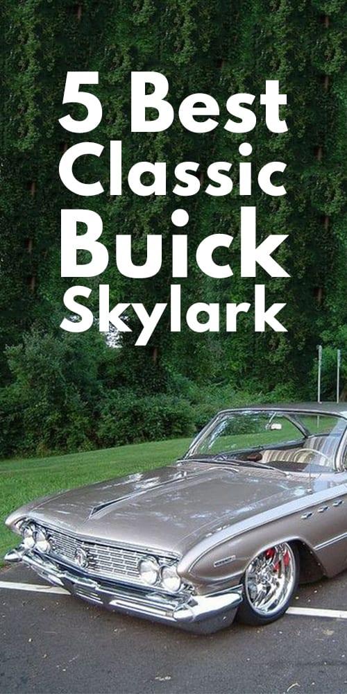 5 Best Classic Buick Skylark