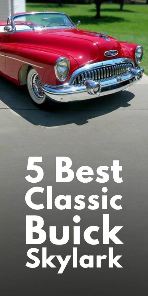 5 Best Classic Buick Skylark.