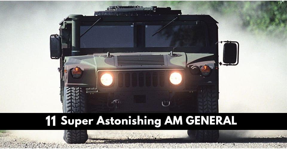 Super Astonishing AM GENERAL.