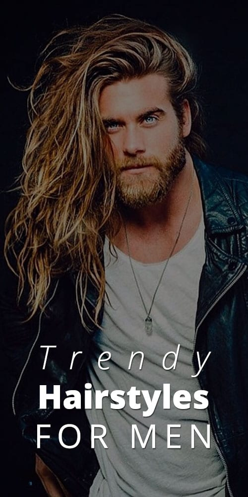 Trending Mens Hairstyles for 2019