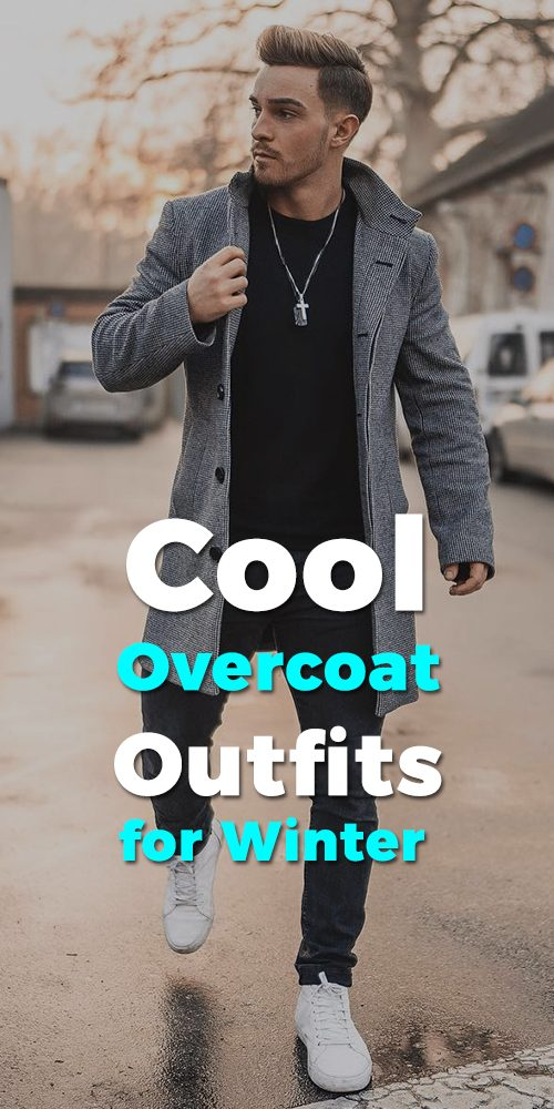 Overcoats to wear this Winter Season