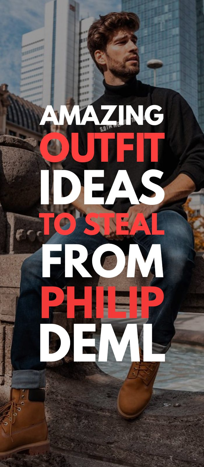 Outfit Ideas to steal from Philip Deml
