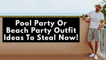 Pool Party/Beach Party Outfit Ideas to Steal Now