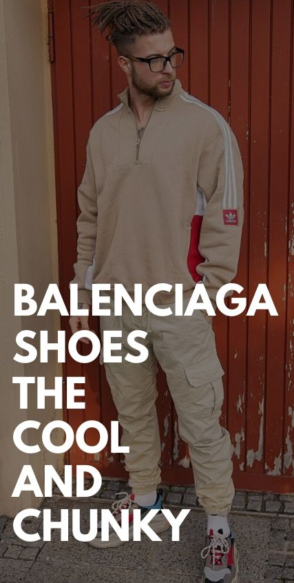 The Cool and Chunky Balenciaga Shoes