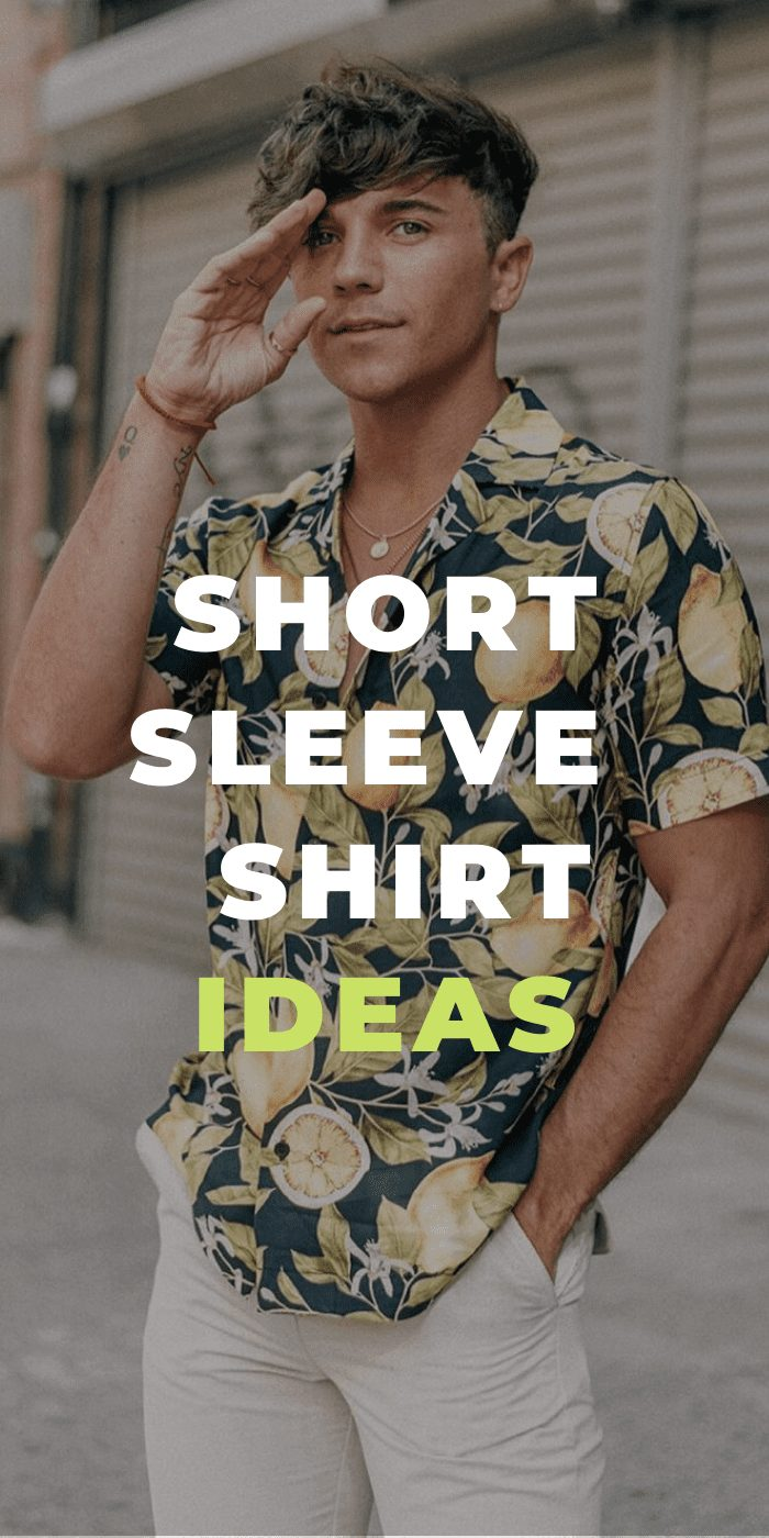 Stylish Short Sleeve Shirt Outfits for Men