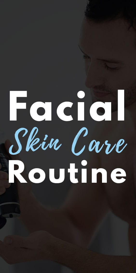 Mens Easy Skin Care Routine