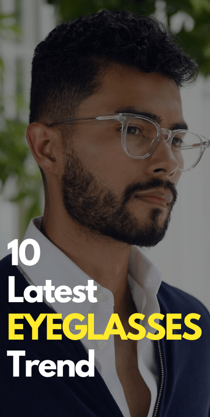 10 Latest Eyeglasses trend