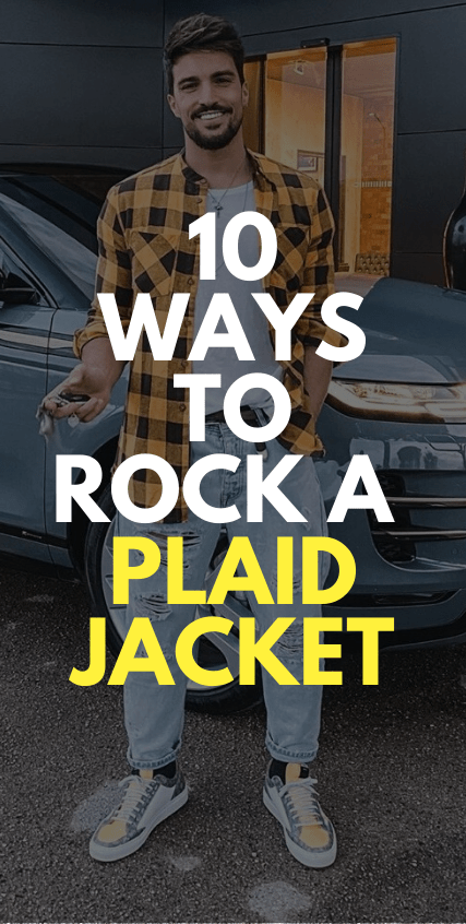 10 Ways to Rock A Plaid Jacket