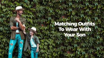 Matching Outfits To Wear With Your Son