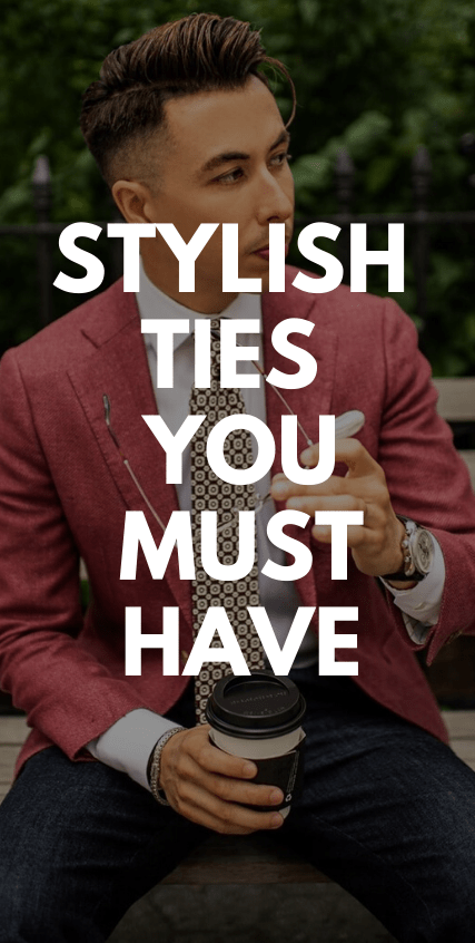 Stylish Ties You Must Have