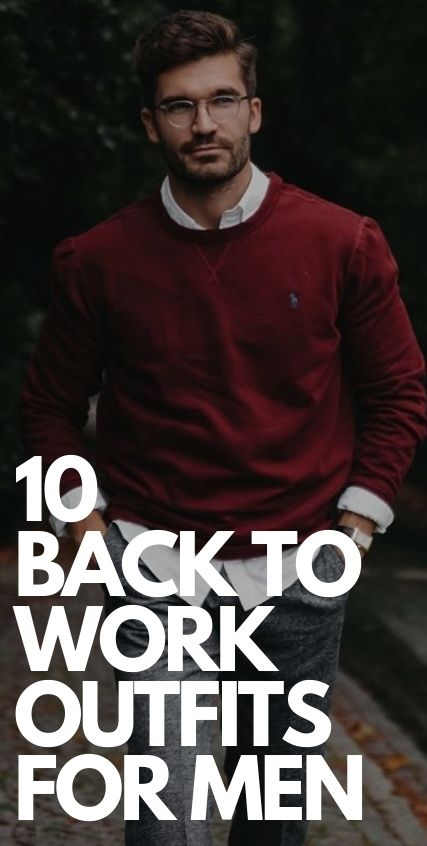 10 Best Back To Work Outfits for Men