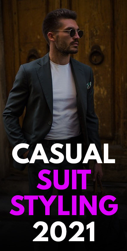 Casual Suit Styling 2021-